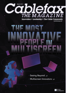 Cablefax Magazine – The Most Innovative People in Multiscreen