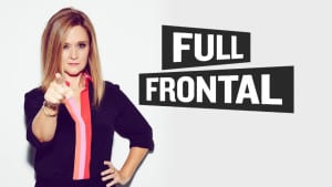 Samantha Bee - Full Frontal with Samantha Bee