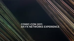 Comic-Con 2017: An FX Networks Experience