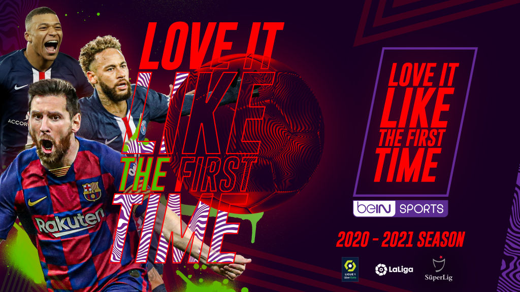 Love it Like the First Time - beIN SPORTS
